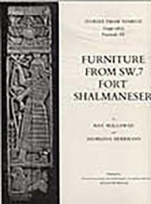 Ivories from Nimrud, Vol III : Furniture from SW7, Fort Shalmaneser, Hardback Book