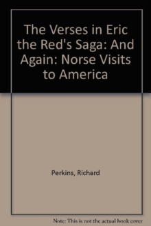 The Verses in Eric the Red's Saga : And Again: Norse Visits to America, Paperback Book