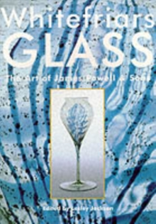 Whitefriars Glass : Art of James Powell & Sons, Paperback Book