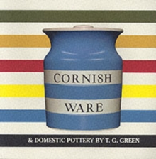 Cornish Ware and Domestic Pottery by T.G. Green, Paperback Book