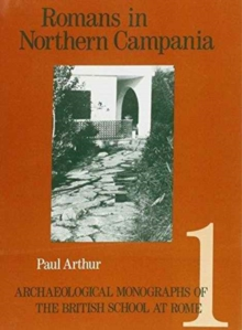 Romans in Northern Campania : Settlement and Land-Use Around the Massico and Garigliano Basin, Paperback / softback Book