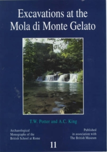 Excavations at the Mola di Monte Gelato : A Roman and Medieval Settlement in South Etruria, Paperback / softback Book