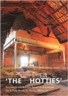 'The Hotties' : Excavation and Building Survey at Pilkingtons' No 9 Tank House, St Helens, Merseyside, Paperback / softback Book