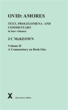 Ovid : Amores. Text Prolegomena and Commentary in Four Volumes. Vol II, Commentary on Book One, Hardback Book