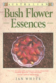Australian Bush Flower Essences, Paperback Book