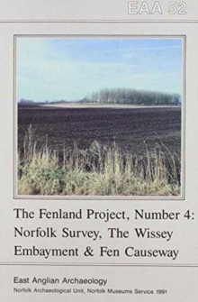 Fenland Project : The Wissey Embayment and the Fen Causeway, Norfolk No. 4, Paperback Book