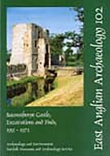 EAA 102: Baconsthorpe Castle, Excavations and Finds, 1951-1972, Paperback / softback Book
