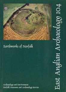 EAA 104: Earthworks of Norfolk, Paperback / softback Book