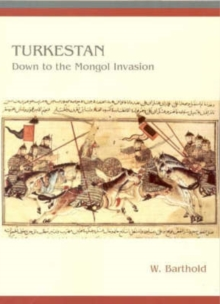 Turkestan Down to the Mongol Invasion, Paperback / softback Book