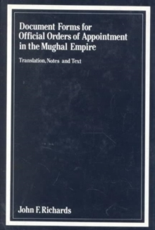 Document Forms for Official Orders of Appointment in the Mughal Empire, Hardback Book