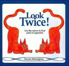 Look Twice : Use the Mirror to Find Pairs of Opposites, Mixed media product Book