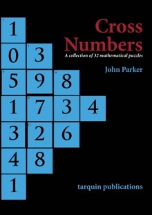 Cross Numbers : A Collection of 32 Mathematical Puzzles, Paperback Book