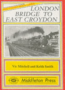 London Bridge to East Croydon, Hardback Book