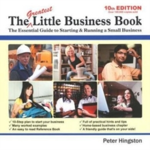 The Greatest Little Business Book : The Essential Guide to Starting & Running a Small Business, Paperback Book