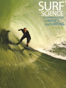 Surf Science : An Introduction to Waves for Surfing, Paperback Book