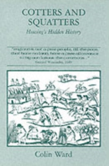 Cotters and Squatters : The Hidden History of Housing, Paperback Book