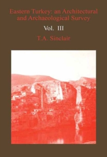 Eastern Turkey : An Architectural and Archaeological Survey v. 4, Hardback Book
