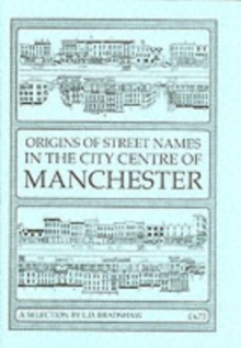 Origins of Street Names in the City Centre of Manchester, Paperback Book