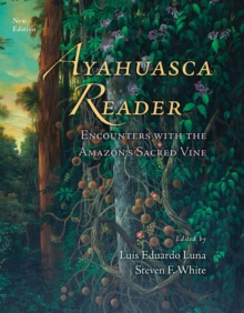 Ayahuasca Reader : Encounters with the Amazon's Sacred Vine, Hardback Book