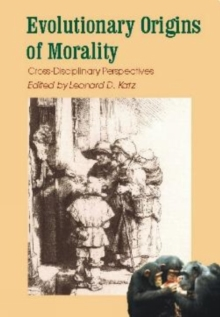 Evolutionary Origins of Morality : Cross Disciplinary Perspectives, Paperback Book