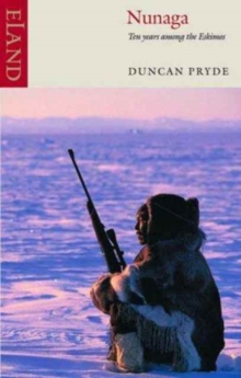 Nunaga : Ten Years Among the Eskimos, Paperback / softback Book