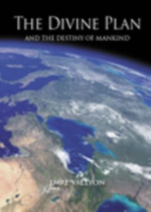 Divine Plan : And the Destiny of Mankind, Paperback / softback Book