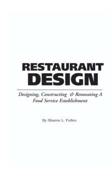 Food Service Professionals Guide to Restaurant Design : Designing, Constructing & Renovating a Food Service Establishment, Paperback / softback Book