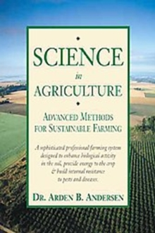 Science in Agriculture : Advanced Methods for Sustainable Farming, Paperback / softback Book