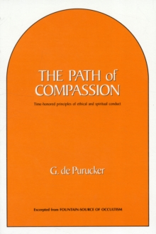 Path of Compassion : Time-Honored Principles of Ethical & Spiritual Conduct, Paperback / softback Book