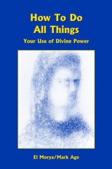 How To Do All Things : Your Use of Divine Power, Paperback Book