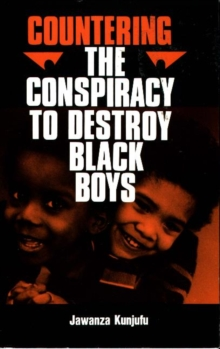 Countering the Conspiracy to Destroy Black Boys Vol. I, Paperback Book
