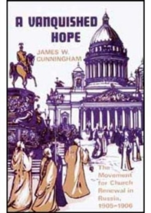 A Vanquished Hope : Movement for Church Renewal in Russia, 1905-06, Paperback / softback Book