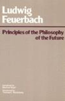 Principles of the Philosophy of the Future, Paperback Book