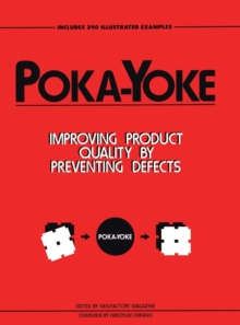 Poka-yoke : Improving Product Quality by Preventing Defects, Hardback Book