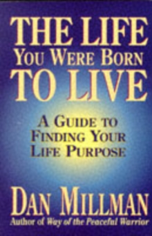 The Life You Were Born to Live : Finding Your Life Purpose, Paperback Book