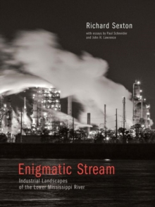 Enigmatic Stream : Industrial Landscapes of the Lower Mississippi River, Paperback / softback Book