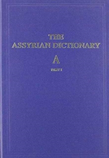 Assyrian Dictionary of the Oriental Institute of the University of Chicago, Volume 1, A, Part 1, Hardback Book