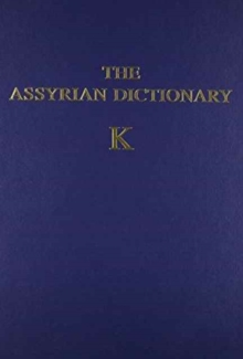 Assyrian Dictionary of the Oriental Institute of the University of Chicago, Volume 8, K, Hardback Book