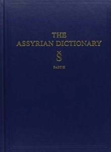 Assyrian Dictionary of the Oriental Institute of the University of Chicago, Volume 17, S, Part 2, Hardback Book