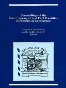 Proceedings of the Fort Chipewyan and Fort Vermilion Bicentennial Conference, Paperback / softback Book