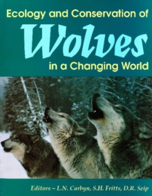 Ecology and Conservation of Wolves in a Changing World, Paperback / softback Book