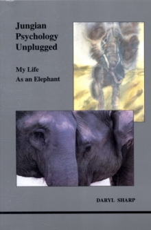 Jungian Psychology Unplugged : My Life as an Elephant, Paperback / softback Book