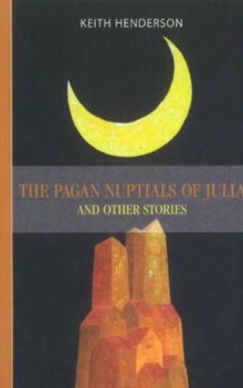 Pagan Nuptials of Julia : & Other Stories, Paperback / softback Book
