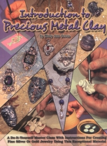 Introduction to Precious Metal Clay, Paperback Book