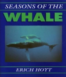 Seasons of the Whale : Riding the Currents of the North Atlantic., Hardback Book