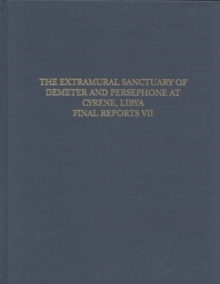 The Extramural Sanctuary of Demeter and Persephone at Cyrene, Libya, Final Reports, Volume VII : The Corinthian Pottery, Hardback Book