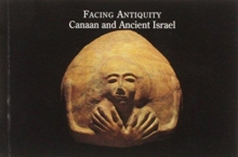 Facing Antiquity : Canaan and Ancient Israel, A Postcard Book, Paperback / softback Book