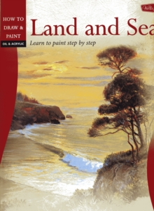 Oil & Acrylic: Land and Sea : Learn to Paint Step by Step, Paperback Book