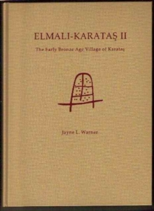 Elmali-Karatas II : The Early Bronze Age Village of Karatas, Hardback Book