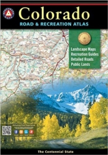 Benchmark Colorado Road & Recreation Atlas, 4th Edition : State Recreation Atlases, Paperback / softback Book